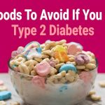 15 Foods To Avoid If You Have Type 2 Diabetes