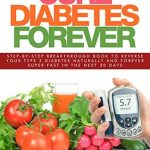 Cure Diabetes Forever: Step-By-Step Breakthrough Book To Reverse Your Type  2 Diabetes Naturally And Forever, Super Fast In The Next 30 Days by LD Watts