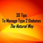 30 Tips To Manage Type 2 Diabetes - THE NATURAL WAY