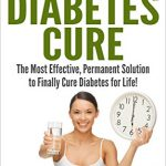 Amazon.com: Type 2 Diabetes Cure: The Most Effective, Permanent Solution to  Finally Cure Diabetes for Life! (type 2 diabetes, diabetes cure, diabetes,  diabetes diet, ... diet plan, type 2 diabetes cookbook) eBook: