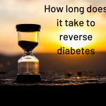 how long does it take to reverse type-2 diabetes? – Healthy Diet for  Diabetics