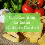 Carb Counting for Better Diabetes Control | Diabetes Strong