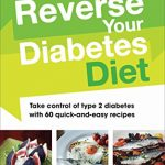 PDF Reverse Your Diabetes Diet: The new eating plan to take control of type  2 diabetes, with 60 quick-and-easy recipes Read online - by David Cavan -  ege5ue64ue46uw46y