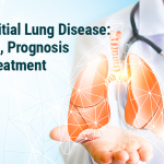 Interstitial Lung Disease: Stages, Prognosis and Treatment  
