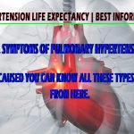 Pulmonary Hypertension Life Expectancy | Best Information And Tips