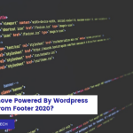 How to Remove Powered By WordPress from Footer 2020? | How to Remove  Proudly Powered By WordPress Footer? | Lets Make It Easy