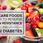 High Carb Foods Proven to Reverse Insulin Resistance & Type 2 Diabetes