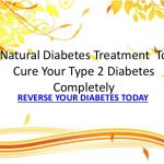 Natural diabetes treatment to cure your type 2 diabetes completely