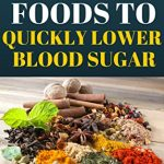 The 17 Best Foods to Lower (or Regulate) Your Blood Sugar
