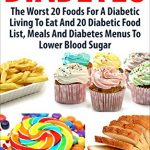Diabetes Food List | Bad for People with Diabetic Condition