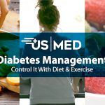 Diabetes Management: Control It With Diet & Exercise | US MED