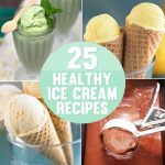 The 25 BEST Ice Cream Recipes (ALL healthy and lightened up)!