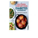 BOOK] The Southern Comfort Food Diabetes Cookbook: Over 100 Recipes …