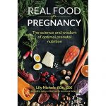 Buy Real Food for Pregnancy: The Science and Wisdom of Optimal Prenatal  Nutrition Paperback – February 21, 2018 Online in Taiwan. 0986295043