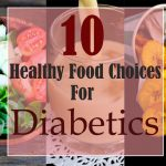 10 healthy food choices for diabetes | Dobby's Signature