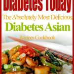 Diabetes Today The Absolutely Most Delicious Diabetes Asian Recipes  Cookbook by Julia Jette   NOOK Book (eBook)   Barnes & Noble®