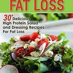 30 Healthy Low Carb Salad Recipes for Fat Loss: 30+ Delicious High Protein  Salad and Dressing Recipes for Fat Loss, Salad Recipes, Healthy Salads,  Salad ... - Salad Recipes - Salad Dressing