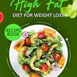 LOW CARB | HIGH FAT | DIET FOR WEIGHT LOSS RECIPE BOOK: Comprehensive  Weight Loss Friendly Recipes - Kindle edition by Doris Ph.D, Maureen .  Health, Fitness & Dieting Kindle eBooks @ Amazon.com.